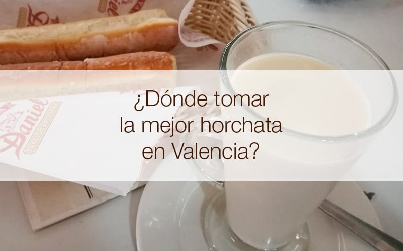¿Dónde tomar la mejor horchata en Valencia?